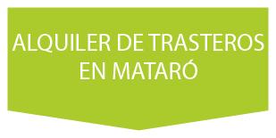 ALQUILER DE TRASTERO EN MATARÓ